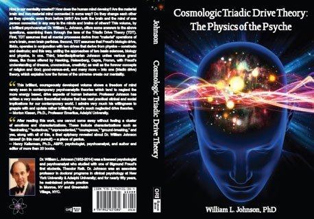 Cosmologic Triadic Drive Theory: The Physics of the Psyche